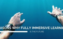 5 reasons why fully immersive learning is the future