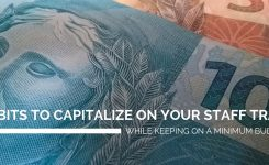 3 Habits to Capitalize on your Staff Training while keeping on a Minimum Budget