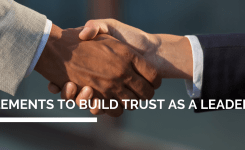 4 Elements to build trust as a Leader